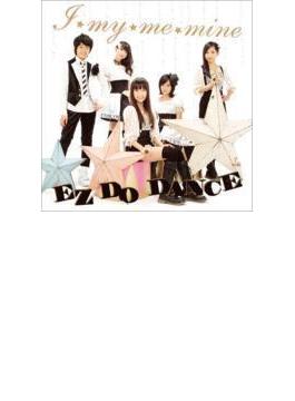 「I★my★me★mine / EZ DO DANCE