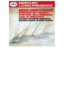 交響曲第1番『ノルディック』、第2番『ロマンティック』、民主主義の歌 ハンソン&イーストマン=ロチェスター管