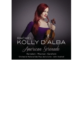American Serenade: Rachel Kolly D'alba(Vn) Axelrod / Pays De La Loire National O