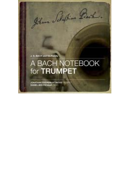 A Bach Notebook For Trumpet: Freeman-attwood(Tp) Pienaar(P) (Hyb)