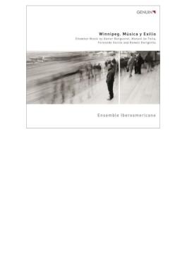 『ウィニペグ/音楽と亡命~20世紀スペインとラテン・アメリカの室内アンサンブル作品集』 アンサンブル・イベロアメリカーノ