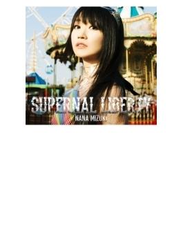 SUPERNAL LIBERTY 【初回限定盤(CD+BD) : 特製BOX+アクアデジパック仕様+スペシャルフォトブック】
