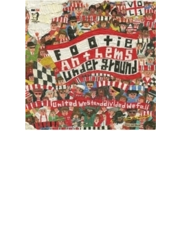 FOOTIE ANTHEMS UNDERGROUND vol.1 ~United We stand, Devided We Fall.~