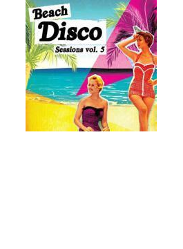 Beach Disco Sessions Volume 5