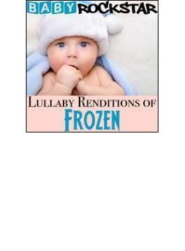Lullaby Renditions Of Disney's Frozen