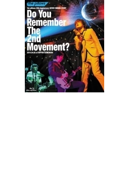 the pillows 25th Anniversary NEVER ENDING STORYDo You Remember The 2nd Movement?2014.04.05 at NIPPON SEINENKAN (Blu-ray)