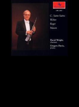 Clarinet Sonatas-reger, Saint-saens, Weber, Mason: D.wright(Cl) G.davis(P)