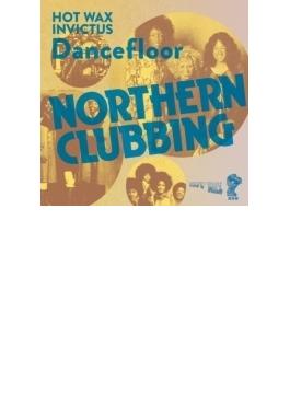 Nothern Clubbing -invictus / Hotwax Dancefloor