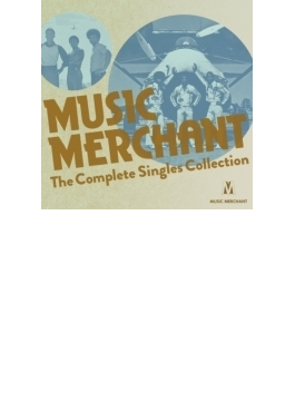 Music Merchant -the Complete Singles Collection