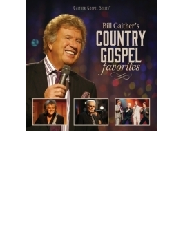 Bill Gaither's Country Gospel Favorites