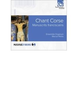 コルシカ島の聖歌~フランチェスコ会の写本による ペレス&アンサンブル・オルガヌム