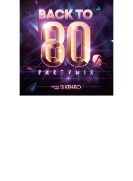 Back To 80's Party Mix Nonstop Live Mixed By Dj Ken-bo