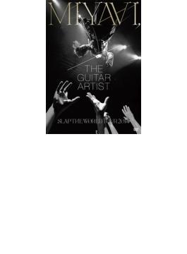 MIYAVI, The Guitar Artist -SLAP THE WORLD TOUR 2014- 【国内盤/通常盤】