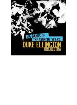 Big Bands Swingin Years: Duke Ellington