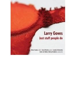 ジャスト・スタッフ・ピープル・ドゥ~ゴーヴス作品集 ブラビンズ&ロンドン・シンフォニエッタ、他