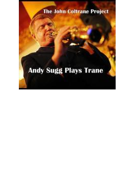 John Coltrane Project: Andy Sugg Plays Trane
