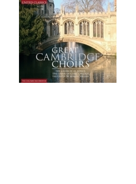 Great Cambridge Choirs: St John's Cho Clare College Cho King's College Cho