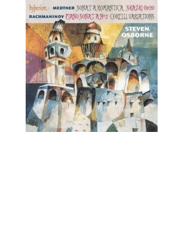 ラフマニノフ:ピアノ・ソナタ第2番(オズボーン版)、コレッリ変奏曲、メトネル:ソナタ・ロマンティカ、2つのおとぎ話 オズボーン