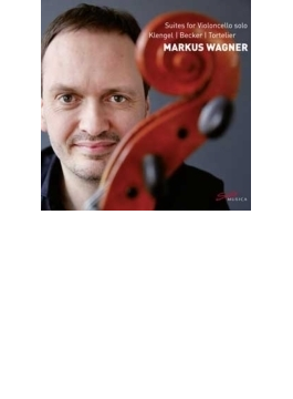 『独奏チェロのための組曲集~フーゴ・ベッカー、ユリウス・クレンゲル、ポール・トルトゥリエ』 マルクス・ワーグナー