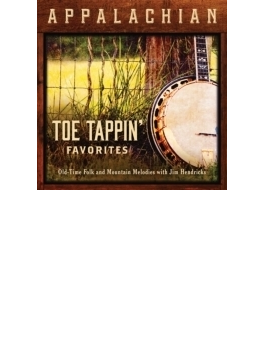 Appalachian Toe Tappin Favorites: Old-time Folk: And Mountain Melodies