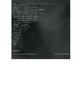 『彼らは・・・』 アンサンブル・モデルン国際作曲セミナーより2004~2013(2CD)