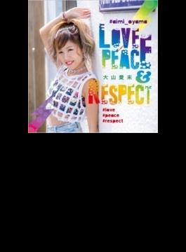 LOVE,PEACE & RESPECT