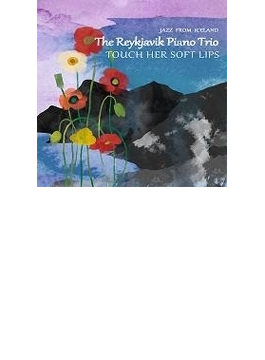 Touch Her Soft Lips
