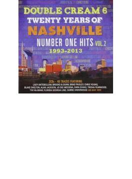 Double Cream 6: 20 Years Of Nashville #1 Hits Vol.2 1993-2013