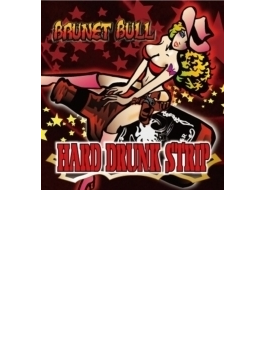 HARD DRUNK STRIP