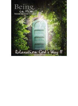 Being In Him: Relaxation God's Way 2