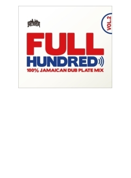 FULL HUNDRED VOL.2 -100% JAMAICAN DUB PLATE MIX- Mixed by YARD BEAT
