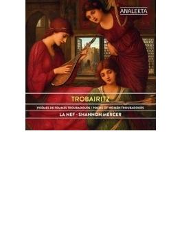 『トロバイリッツ-12~13世紀の女性トロバドゥールの詩』 ダガー&ラ・ネフ、シャノン・メルセル