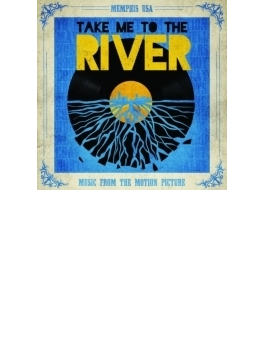 Take Me To The River