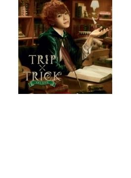 TRIP×TRICK