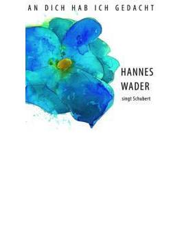 An Dich Hab Ich Gedacht: Hannes Singt Schubert