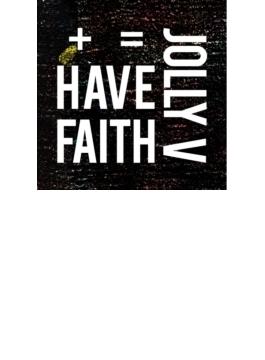 Vol.1: Have Faith