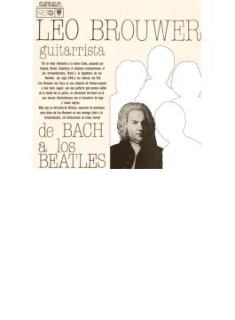 Leo Brouwer: De Bach A Los Beatles