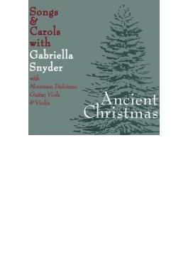 Ancient Christmas Songs & Carols