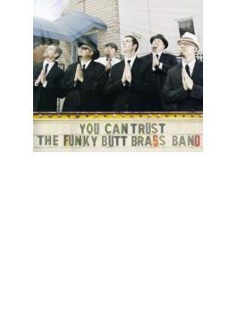 You Can Trust The Funky Butt Brass Band