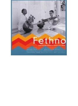 Fethno: Fumio Koizumi Memorial Concert Live Album: 小泉文夫没後30年記念企画