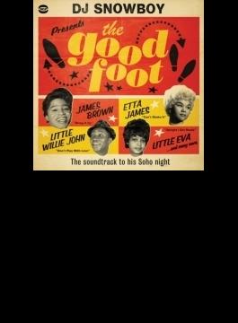 Dj Snowboy Presents The Good Foot - The Soundtrack To His Soho