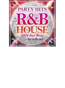 Party Hits R & B House -2014 2nd Half- Mixed By Dj Hiroki