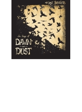 New Songs Of Dawn & Dust
