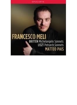 Francesco Meli: Britten: Michelangelo Sonnets, Liszt: Petrarch Sonnets