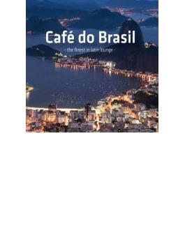 Cafe Do Brasil - The Finest In Latin Lounge