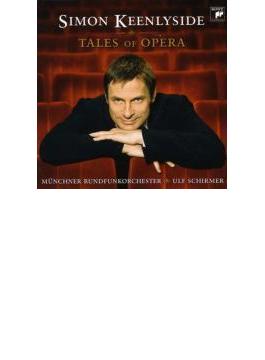 Tales Of Opera: Keenlyside(Br) Schirmer / Munich Radio O