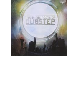 This Is The Roots Of Dubstep Vol 1