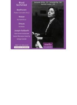 ベートーヴェン:ピアノ協奏曲第2番、R.シュトラウス:ブルレスケ、ウェーバー:小協奏曲 ローズル・シュミット、カイルベルト、バンベルク響、他(1943~58)