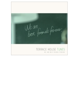 TERRACE HOUSE TUNES - We are best friends forever[ソニーミュージック盤][初回生産限定盤]