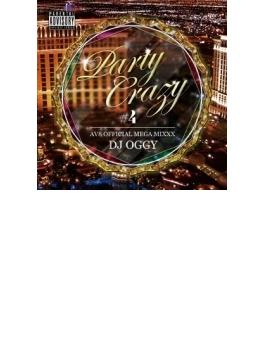 Party Crazy #4 -av8 Official Mega Mixxx-